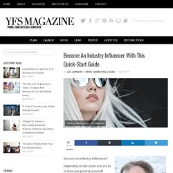 Become An Industry Influencer With This Quick-Start Guide — YFS Magazine: Startups, Small Business and Entrepreneurship Culture