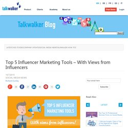 Top 5 Influencer Marketing Tools – With Views from Influencers