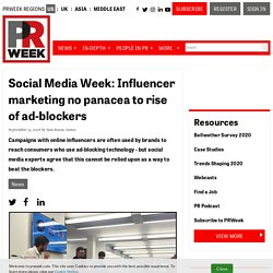 Social Media Week: Influencer marketing no panacea to rise of ad-blockers
