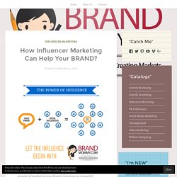 How Influencer Marketing Can Help Your BRAND? – BRAND MOMMY