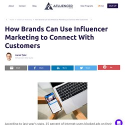 How Brands Can Use Influencer Marketing to Connect With Customers