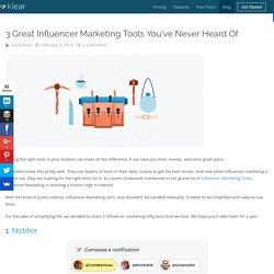 3 Influencer Marketing Tools You've Never Heard Of