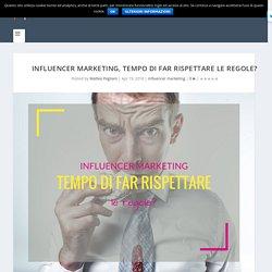 Influencer marketing, tempo di far rispettare le regole? - Matteo Pogliani