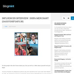 Read the full interview of famous influencer Shifa Merchant