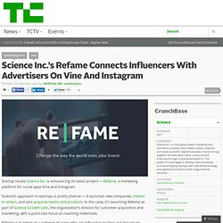 Science Inc.'s Refame Connects Influencers With Advertisers On Vine And Instagram