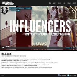INFLUENCERS, How Trends & Creativity Become Contagious.