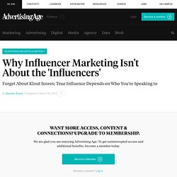 Why Influencer Marketing Isn't About the 'Influencers'