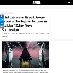4 Influencers Break Away From a Dystopian Future in Adidas' Edgy New Campaign