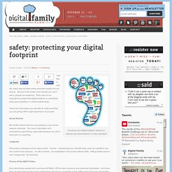 SAFETY: Protecting Your Digital Footprint « Digital Family Summit- Teen & Tween Digital Influencers & Their Families Digital Family Summit- Teen & Tween Digital Influencers & Their Families