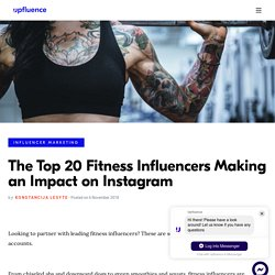 The Top 20 Fitness Influencers Making an Impact on Instagram - Upfluence