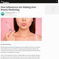 How Influencers Are Making Over Beauty Marketing