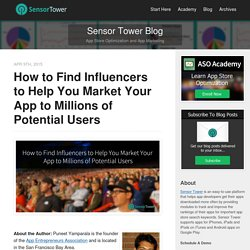 How to Find Influencers to Help You Market Your App to Millions of Potential Users - Sensor Tower App Marketing Blog