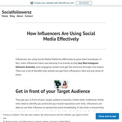 How Influencers Are Using Social Media Effectively – Socialfollowersz