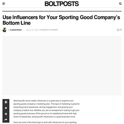 Use Influencers for Your Sporting Good Company's Bottom Line - Bolt Post