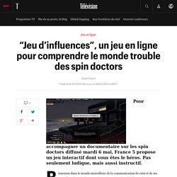"""""""Jeu d'influences"""", un jeu en ligne pour comprendre le monde trouble des spin doctors"""