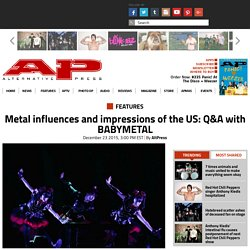 Metal influences and impressions of the US: Q&A with BABYMETAL - Features