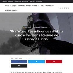 Star Wars : Les influences d'Akira Kurosawa dans l'œuvre de George Lucas