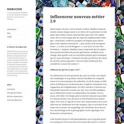 Influenceur nouveau métier 2.0 – MABUCOM