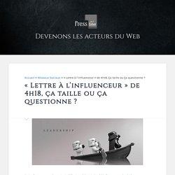 «Lettre à l'influenceur» de 4h18, ça taille ou ça questionne? - PressEnter