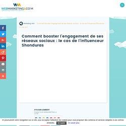 ▷ Comment booster l'engagement de ses réseaux sociaux : le cas de l'influenceur Shonduras