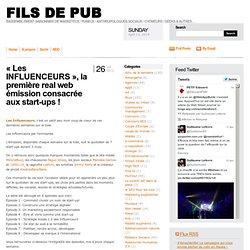 «Les INFLUENCEURS», la première real web émission consacrée aux start-ups
