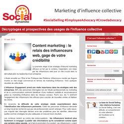 Content marketing : le relais des influenceurs web, gage de votre crédibilité