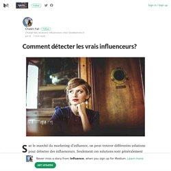 Comment détecter les vrais influenceurs? – Influence – Medium