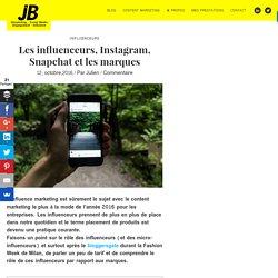 Les influenceurs, Instagram, Snapchat et les marques