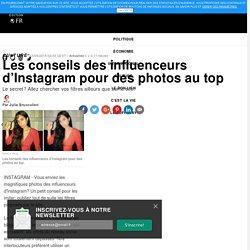 Les conseils des influenceurs d'Instagram pour des photos au top