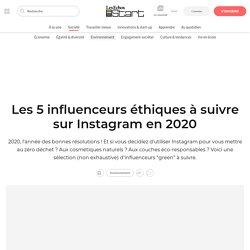 Les 5 influenceurs éthiques à suivre sur Instagram en 2020
