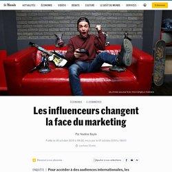 Les influenceurs changent la face du marketing