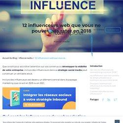 12 influenceurs web que vous ne pouvez pas rater en 2017