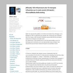 [#Etude] 100 influenceurs de 10 marques influentes sur le web social (@traackr) #SocialMedia #eBranding – Alban Jarry