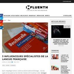3 influenceurs spécialistes de la langue française - Influenth