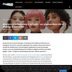 Avatars & Influenceurs virtuels : un phénomène clé et ambigu à surveiller