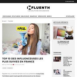 Top 10 des influenceuses les plus suivies en France - Influenth