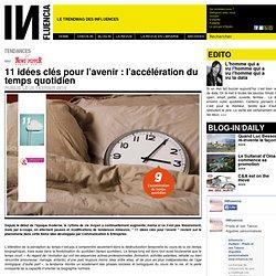Tendances - 11 idées clés pour l'avenir : l'accélération du temps quotidien