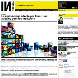 Etudes - Le multi-écrans adopté par tous : une aubaine pour les marketers