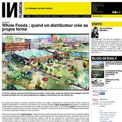 Audace - Whole Foods : quand un distributeur crée sa propre ferme