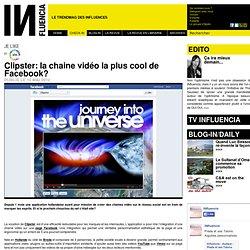 Je Like - Clipster: la chaine vidéo la plus cool de Facebook?