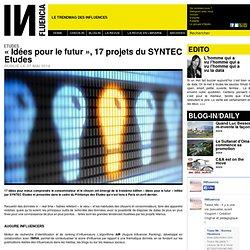 Etudes - « Idées pour le futur », 17 projets du SYNTEC Etudes