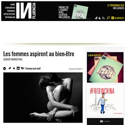 Gender Marketing - Les femmes aspirent au bien-être