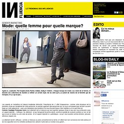Gender Marketing - Mode: quelle femme pour quelle marque?