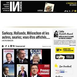 Déjà 2012 - Sarkozy, Hollande, Mélenchon et les autres, souriez, vous êtes affichés......