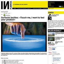 Business loves Technology - Surfaces tactiles: «Touch me, I want to feel your product»