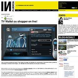 Innovations - TV Wallet ou shopper en live!