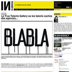à ne pas manquer - Le True Talents Gallery ou les talents cachés des agences...