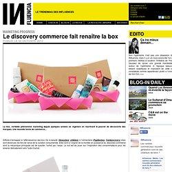 Tendances - Le discovery commerce fait renaître la box