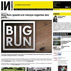 On buzze - Bug Run: quand une marque organise des paris...