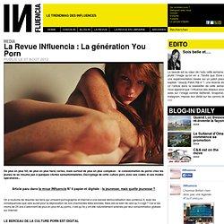 Media - La Revue INfluencia : La génération You Porn